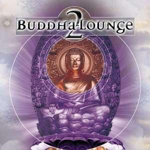 Buddha Lounge 2 Various Artists, David & Steve Gordon