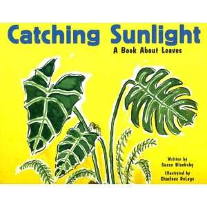 Catching Sunlight A Book About Leaves (Growing Things