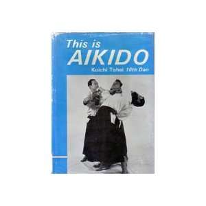 This is Aikido Book by Koichi Tohei (Preowned) Everything Else
