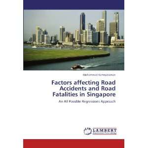 Factors affecting Road Accidents and Road Fatalities in