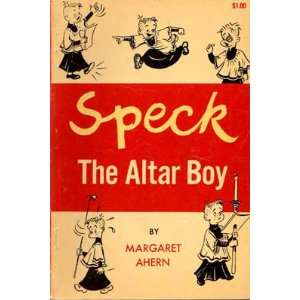 Speck, the altar boy: Margaret Ahern: Books