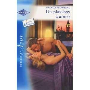 Un play boy à aimer (9782280813105): Amanda Browning: Books