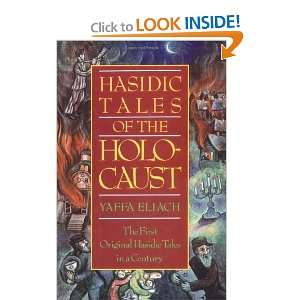 : Hasidic Tales of the Holocaust (9780195031997): Yaffa Eliach: Books