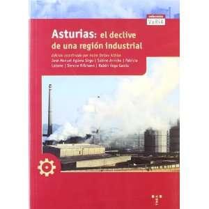 Asturias El declive de una region industrial (Coleccion
