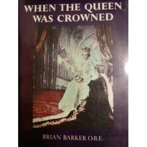 When the Queen was crowned (9780679506935): Brian Barker: Books