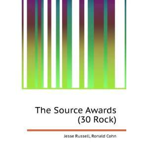 The Source Awards (30 Rock): Ronald Cohn Jesse Russell