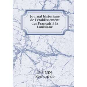 des Francais á la Louisiane Bernard de La Harpe Books