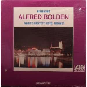 Alfred Bolden Worlds Greatest Gospel Organist: Alfred Bolden: Music