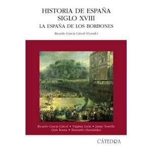 History of Spain. XVIII Century La Espana de los Borbones/ Bourbon