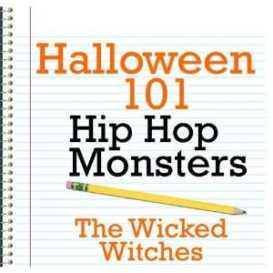 Halloween 101   Hip Hop Monsters: The Wicked Witches: Music