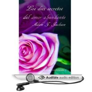 Los diez secretos del amor abundante [The Ten Secrets of Abundant Love
