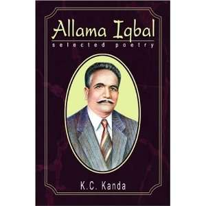 Allama Iqbal: Selected Poetry (9781932705669): K. C. Kanda: Books