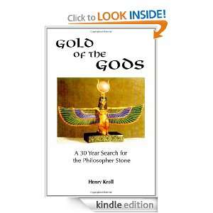 Gold of the Gods: A 30 year search for the philosopher stone: Henry