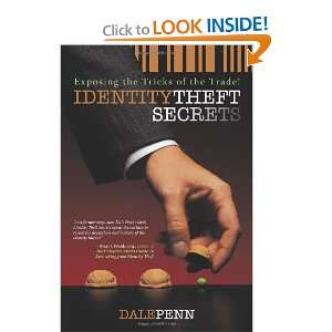 Identity Theft Secrets Exposing the Tricks of the Trade!
