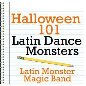 Halloween 101   Latin Dance Monsters Latin Monster Magic Band Music