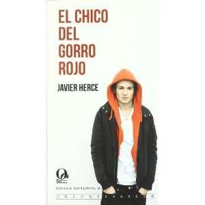 El chico del gorro rojo (9788415294115): Javier Herce: Books