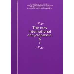 The new international encyclopædia;. 6: Daniel Coit