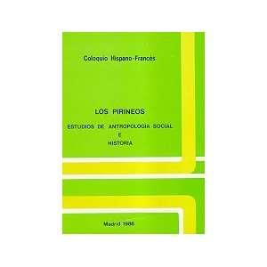 Los Pirineos: Estudios de antropologia social e historia