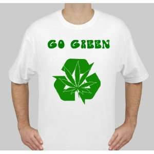 GO GREEN MARIJUANA POT WEED LEAF RECYCLE 420 T SHIRT