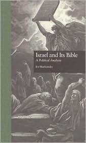 Israel and Its Bible A Political Analysis (Garland Reference Library