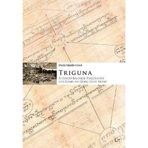 Triguna: A Hindu Balinese Philosophy for Gamelan Gong Gede Music