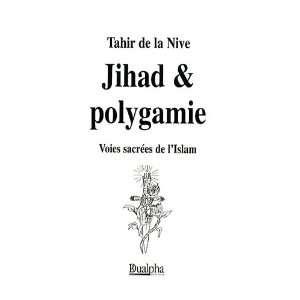 Jihad et polygamie ; voies sacrées de lIslam