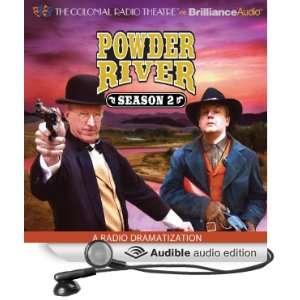 Powder River Season Two A Radio Dramatization (Audible Audio Edition