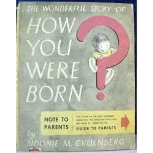 story of how you were born;: Sidonie Matsner Gruenberg: Books