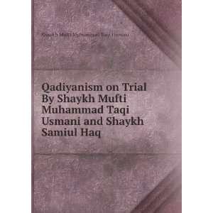 Usmani and Shaykh Samiul Haq: Shaykh Mufti Muhammad Taqi Usmani: Books