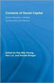 Contexts of Social Capital Social Networks in Communities, Markets