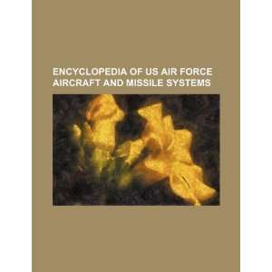 Encyclopedia of US Air Force aircraft and missile systems