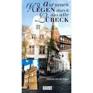 durch das alte Lübeck. (9783795012151): Helmut von der Lippe: Books