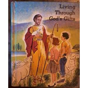 Gifts (Living My Religion Series, Book 3): LL.D, Sisters Mary Imelda