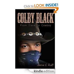 Colby Black: From Slave to Cowboy: jamie c. ruff, wwwDigital Donna