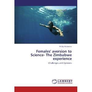 Females aversion to Science  The Zimbabwe experience