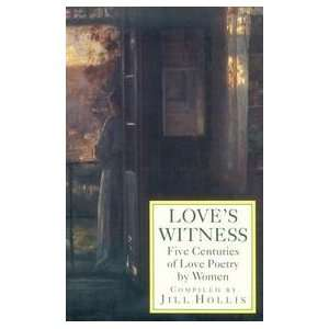 Five Centuries Of Love Poetry By Women: Jill, Editor Hollis: Books