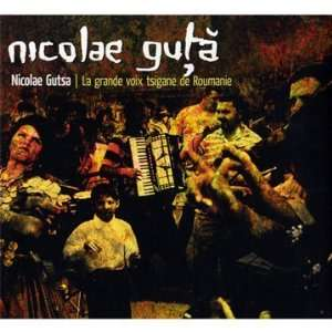 La Grande Voix Tsigane De Roumanie Nicolae Guta Music