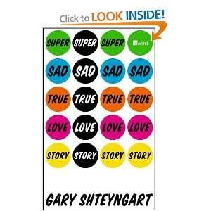 Super Sad True Love Story (9783498064143) Gary Shteyngart