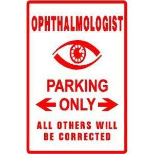 OPHTHALMOLOGIST PARKING sign * eye doctor