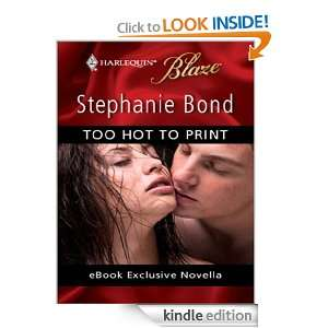 Too Hot to Print: Stephanie Bond:  Kindle Store