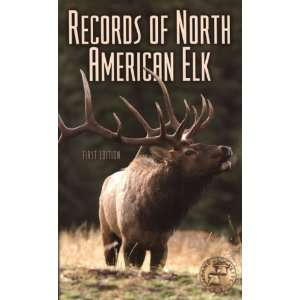 of North American Elk (9780940864641) Boone and Crockett Club Books