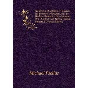 Des Chaldéens De Michel Psellus, Volume 2 (French Edition): Michael
