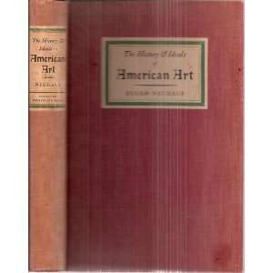 The History and Ideals of American Art Eugen Neuhaus Books
