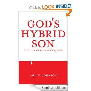 Gods Hybrid Son: Paul G. Johnson:  Kindle Store