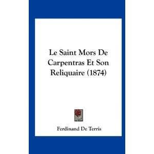 Le Saint Mors De Carpentras Et Son Reliquaire (1874