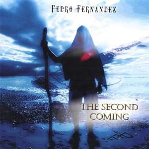 Second Coming Pedro Fernandez Music