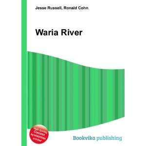 Waria River: Ronald Cohn Jesse Russell: Books