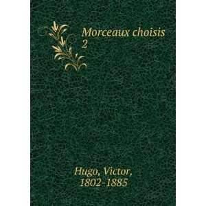 Morceaux choisis. 2 Hugo Victor Books