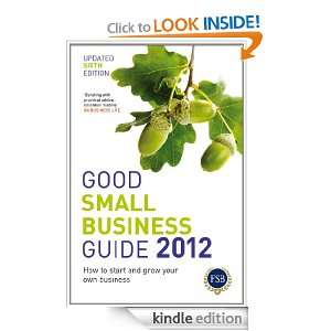 Small Business Guide 2012: How to start and grow your own business