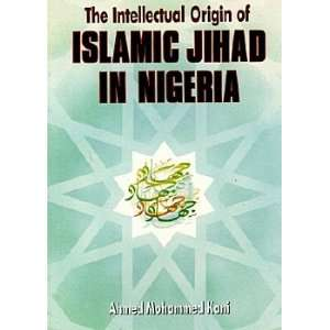 The Intellectual Origin of the Islamic Jihad in Nigeria